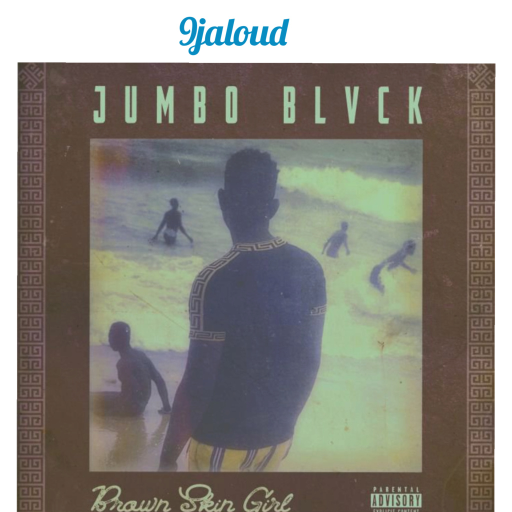 Jumbo Blvck – Brown Skin Girl (Cover) | 9Jaloud Music Mp3 Inshot85