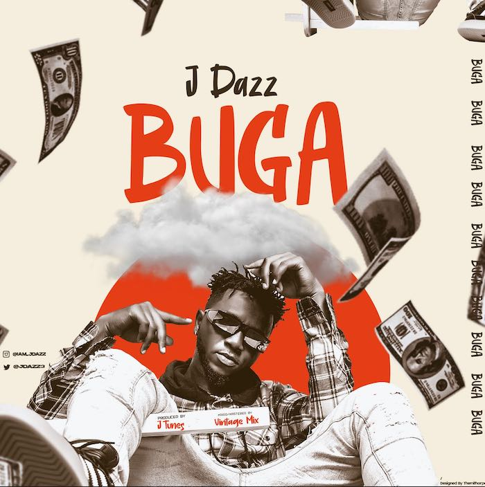 [Music] J Dazz – Buga | Mp3 J-dazz10
