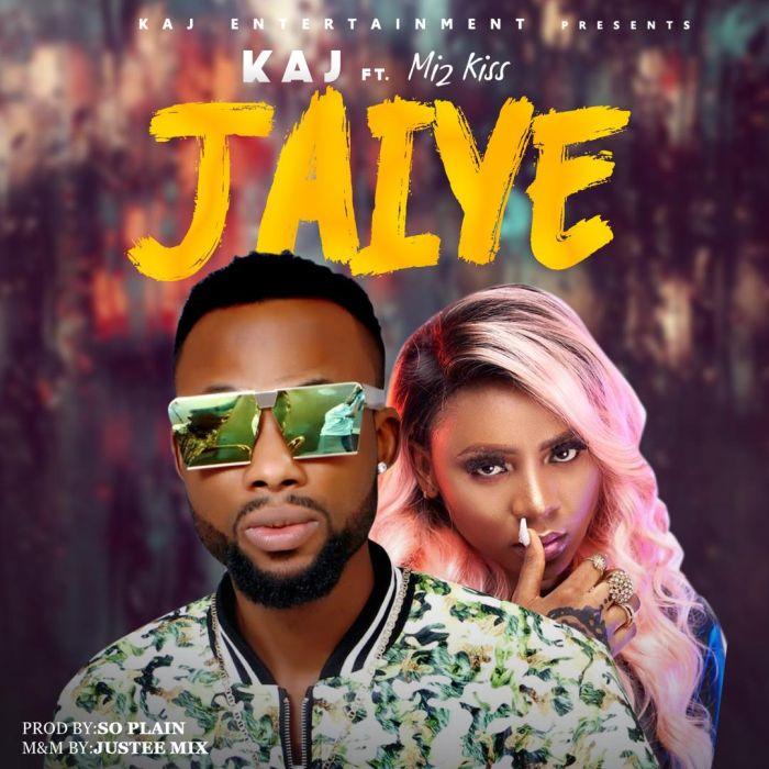 KAJ Ft. Mz Kiss – Jaiye   9Jatechs Music  Jaiye-10