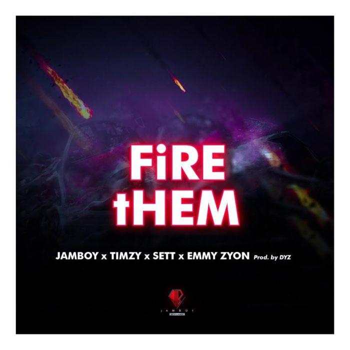 "[Music] Jamboy – ""Fire Them"" Ft. Timzy x Sett x Emmy Zyon Jamboy10"
