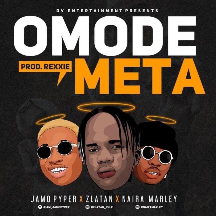 [Download Music] Jamo Pyper Ft. Zlatan & Naira Marley – Omode Meta Jamo-p10