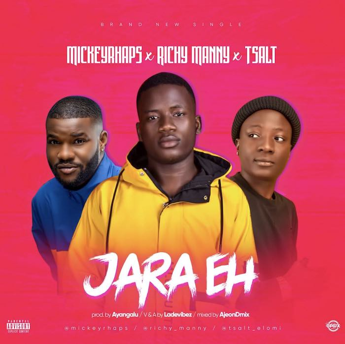 [Music] Mickeyrhaps – Jara Eh Ft. Richy Manny x TSalt | Mp3  Jara-e10