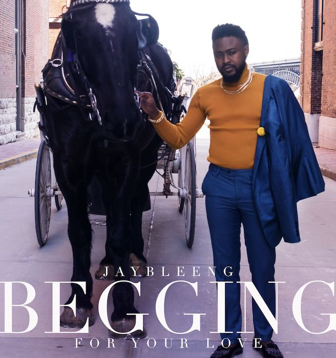 [Music] JayBleeng – Begging For your Love | Mp3 Jay11