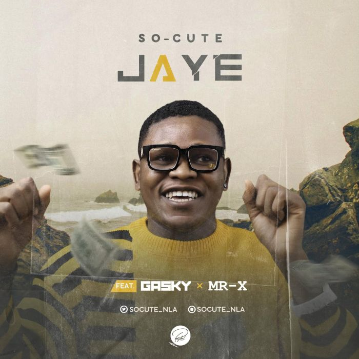 "[Music] Jaye – ""So-Cute"" Ft. Gasky & Mr X 