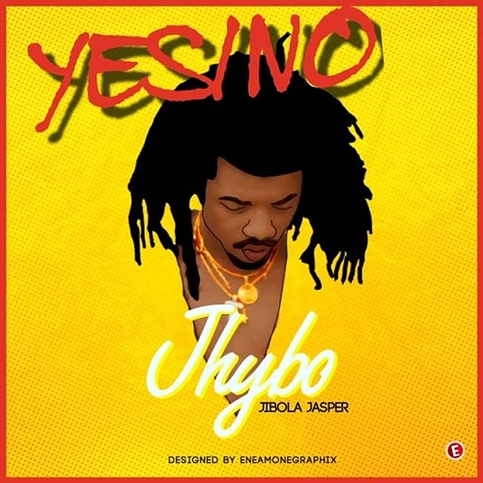 [Music] Jhybo – Yes/No | Mp3 Jhybo-15