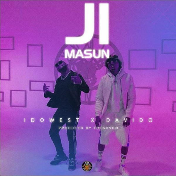 [Music] Ji Masun By  Idowest Ft. Davido  Ji10