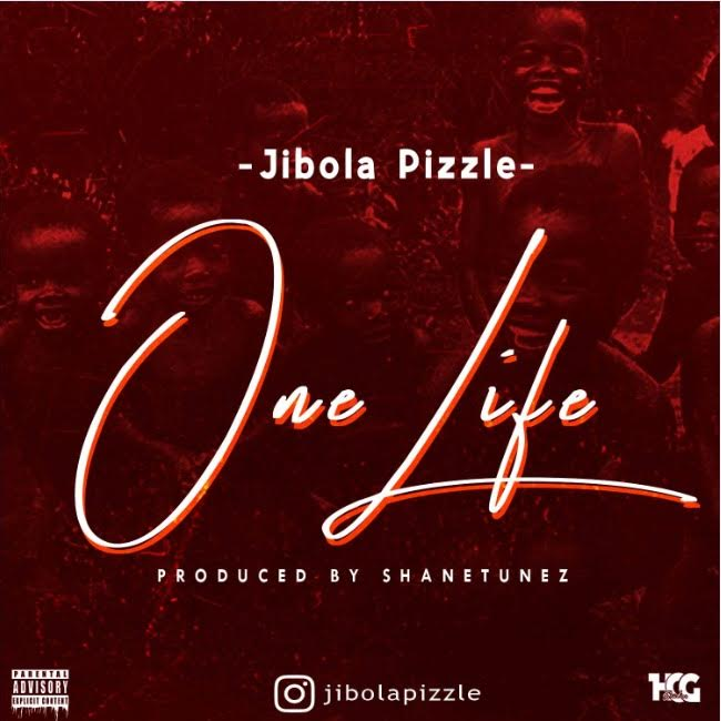 [Download Music] Jibola Pizzle – One Life (Prod. by Shanetunez) Jibola10