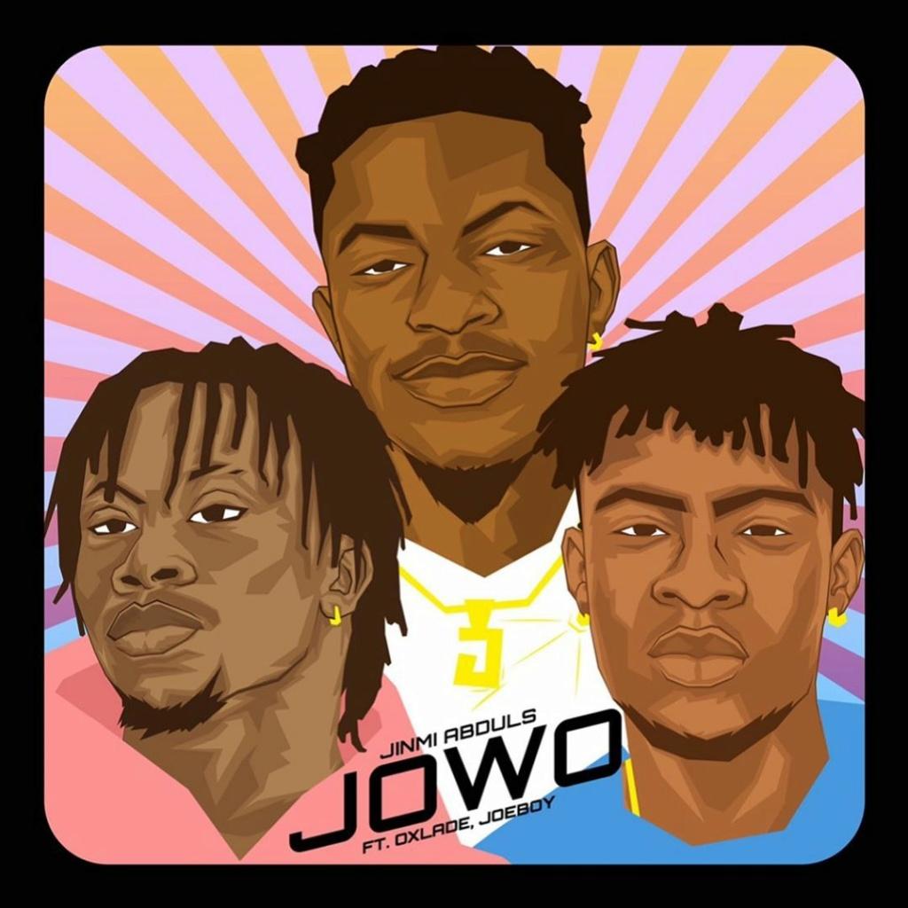 [Music] Jinmi Abduls – Jowo ft. Oxlade & Joeboy | Download Mp3 Jinmia10