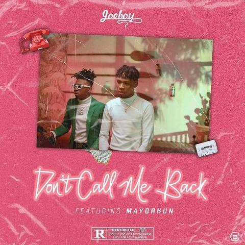 [Lyrics] Joeboy Ft. Mayorkun – Don't Call Me Back Joeboy18