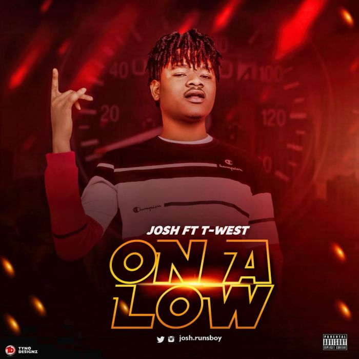 [Download Music] Josh Ft. T-West – On A Low Josh-f10
