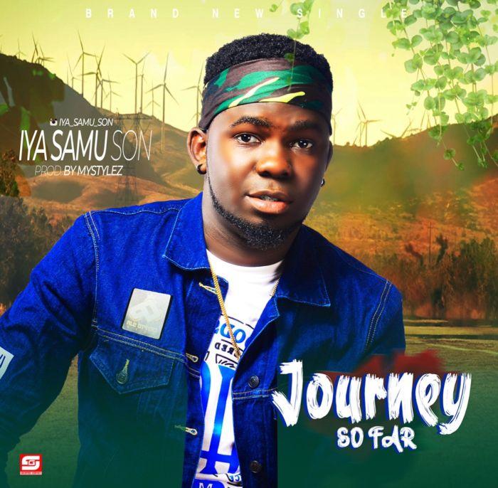 [Download Music] Iya Samu Son (Xamoel) – Journey So Far Journe10