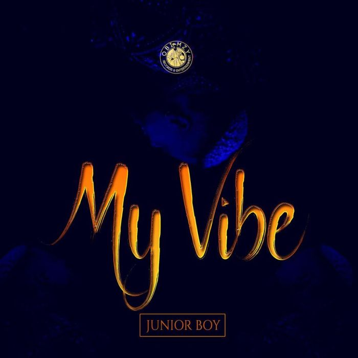 [Download Music] Junior Boy – My Vibe (Prod. by Shocker) Junior10