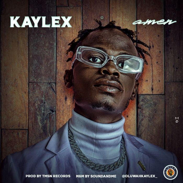[Music] Kaylex – Amen   Mp3 Kaylex10
