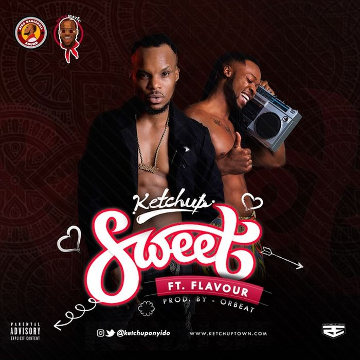"Ketchup – ""Sweet"" Ft. Flavour 