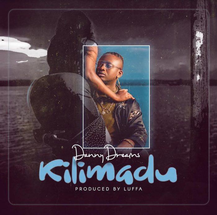 [Music] Danny Dreams – Kilimadu | Mp3 Kilima10