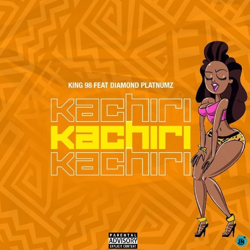 [Music] King 98 – Kachiri ft. Diamond Platnumz   Mp3 King-910