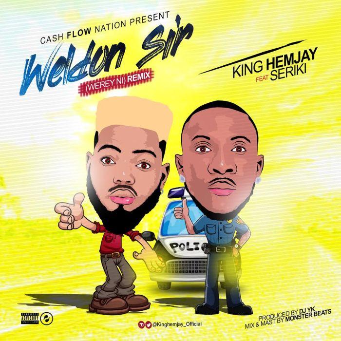 [Download Music] King Hemjay Ft. Seriki – Weldon Sir (Werey Ni) Remix King-h10