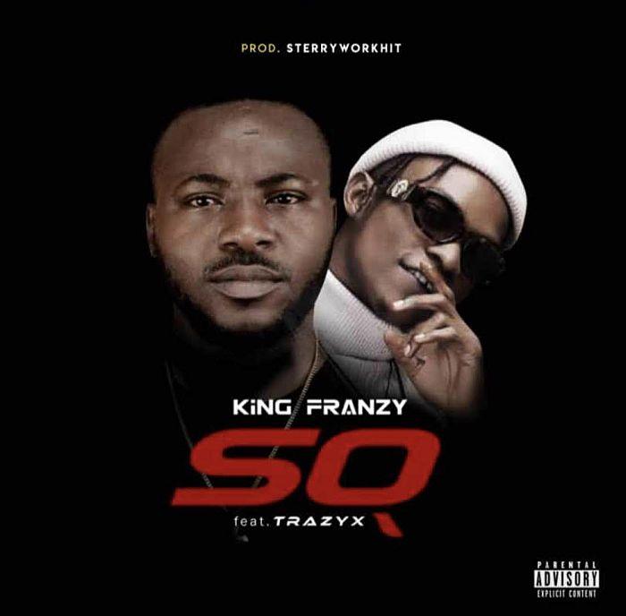 [Music] Kingfranzy Ft. Trazyx – So | Mp3 Kingfr10