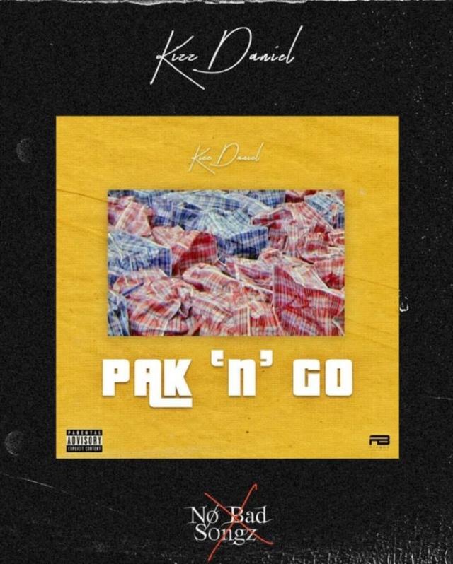 [Lyrics] Kizz Daniel – Pak N Go Kizz-d23