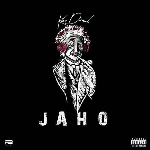 [Lyrics] Kizz Daniel – Jaho Kizz-d35