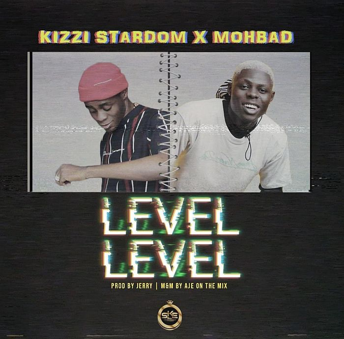 "[Music] Kizzi Stardom – ""Level Level"" Ft. Mohbad   Mp3 Kizzi-10"