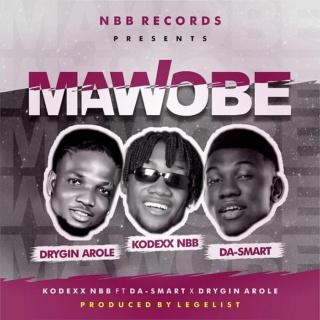 [Music] Kodexx NBB – 'Mawobe' Ft. Da-Smart & Drygin Arole   Mp3 Kodexx10