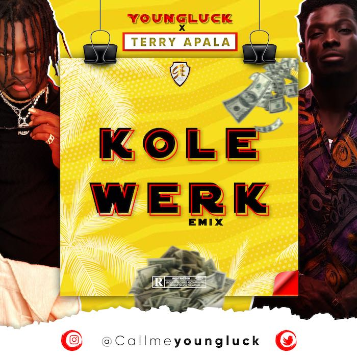 [Music] Youngluck & Terry Apala – Kolewerk (Remix) | Mp3 Kolewe10