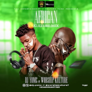 [Mixtape] DJ YomC – 'African Kulture Mix' Ft. Worship Kulture | Mp3 Korrec10