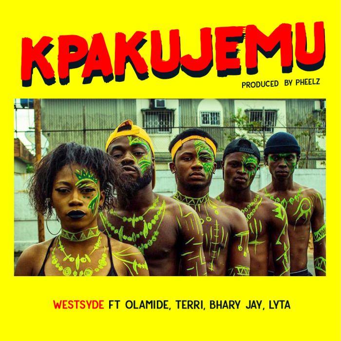 [Download Music] Westsyde Ft. Olamide, Terri, Bhary Jay & Lyta – Kpakujemu (Prod. by Pheelz) Kpaku10