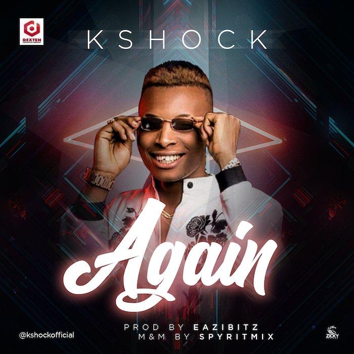 [Music] K Shock – Again | Mp3 Kshock10
