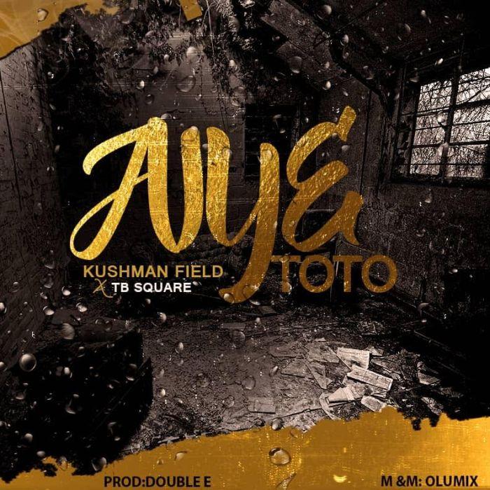 [Download Music] Kushman Ft. TB Square – Aiye Toto Kushma10