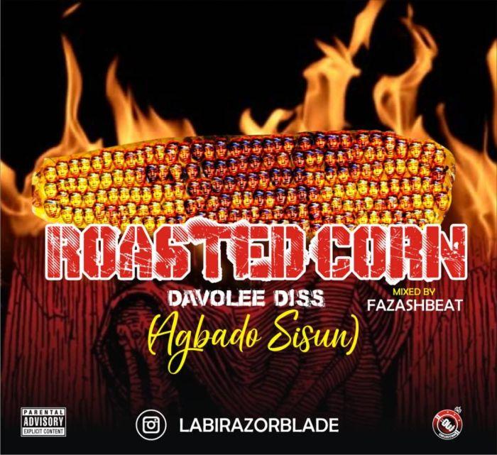 [Music] Labirazorblade – Roasted Corn (Davolee Diss) | Mp3 Labi-r10