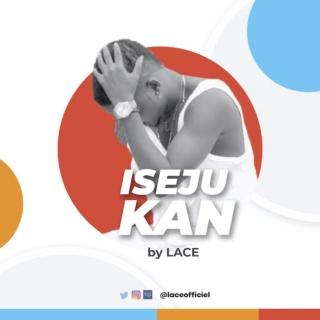 [Music] Lace – Iseju Kan | Mp3 Laceof10