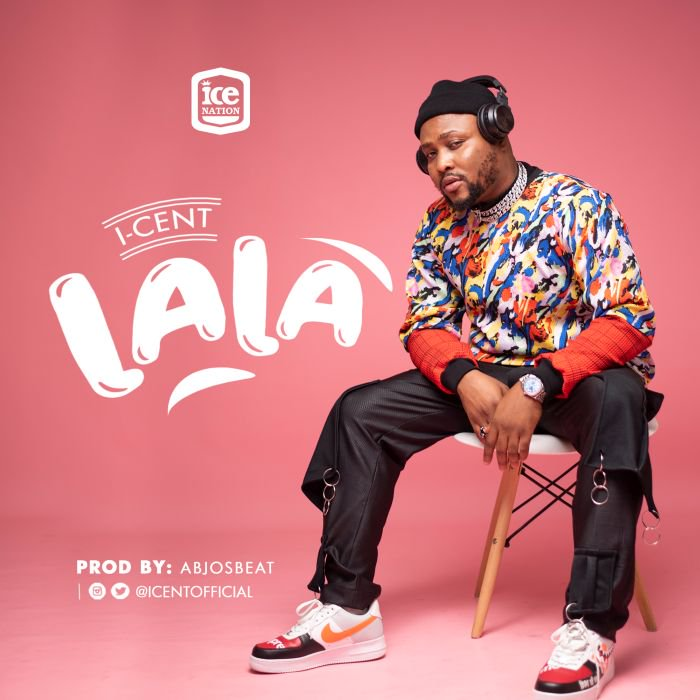 I-Cent – Lala | 9Jatechs Music Mp3 Lala-n11