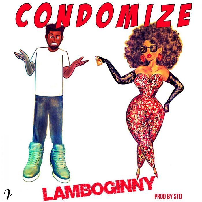 [Music] Lamboginny – Condomize | Mp3 Lambog10