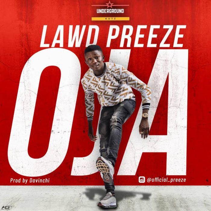 [Download Music] Lawd Preeze – Oja Lawd-p10