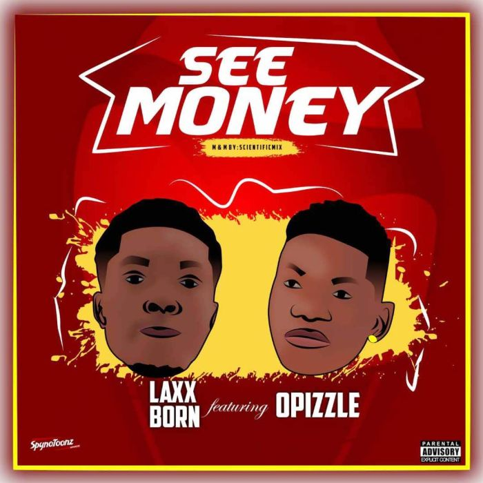 [Download Music] See Money By Laxx Born Ft. OPizzle  Laxxbo10
