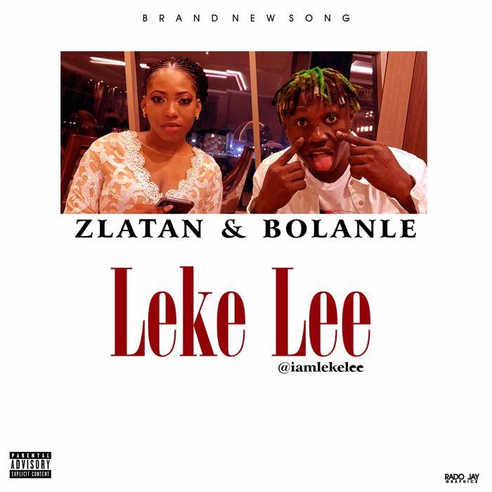 [Music] Leke Lee – Zlatan & Bolanle Leke-l12