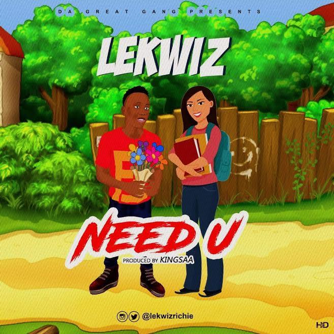 [Download Music] Need U by Lekwiz  Lekwiz10