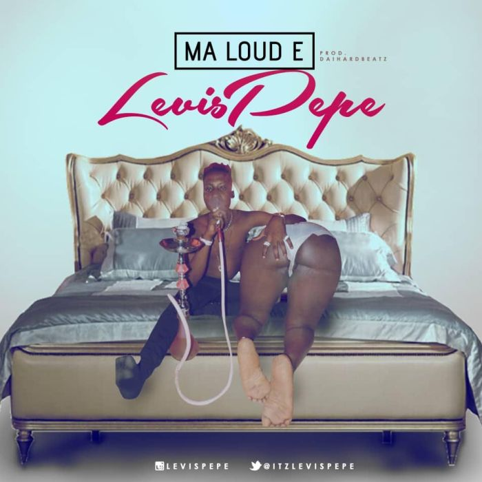 [Download Music] Levis Pepe – Ma Loud E Levis-10