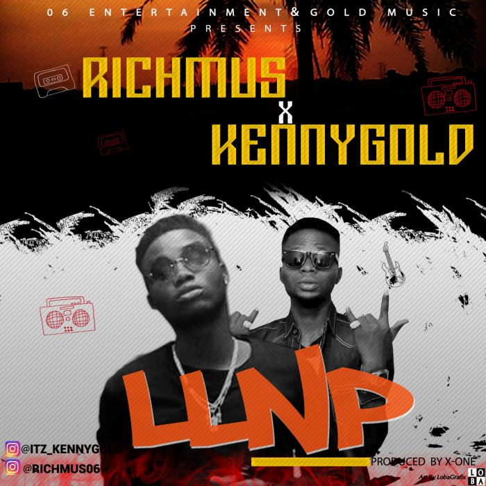 [Download Music] Richmus Ft. KennyGold – LLNP Llnp10