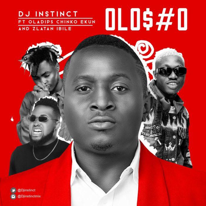 "DJ Instinct – ""Olosho"" Ft. Oladips, Chinko Ekun & Zlatan Ibile | 9Jatechs Music Mp3 Loifgd10"