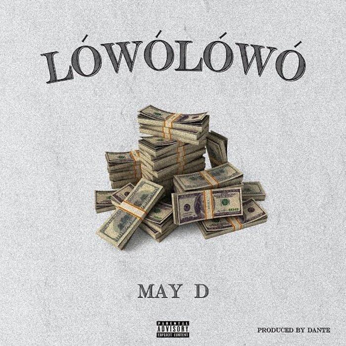 [Music] May D – Lowo Lowo   Mp3 Lowo-l10