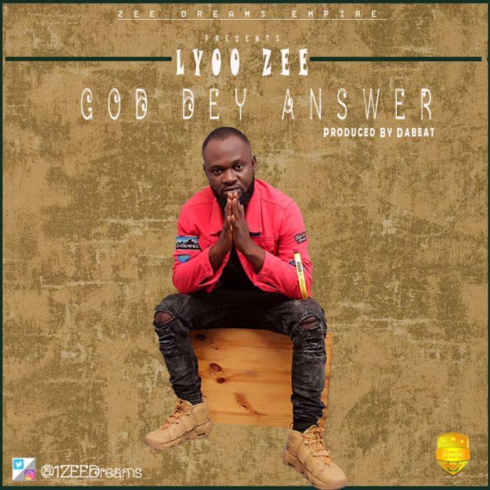 [Download Music] Lyoo Zee – God Dey Answer (Prod. by Dabeat) Lyoo10