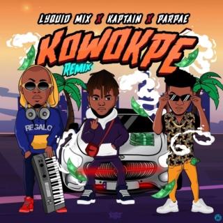 [Music] Lyquidmix - Kowokpe (Remix) Ft. Kaptain & Parpae   Mp3 Lyquid10