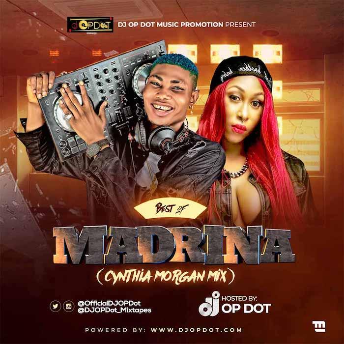 [Mixtape] DJ OP Dot – Best Of Madrina (Cynthia Morgan Mix) Madrin10