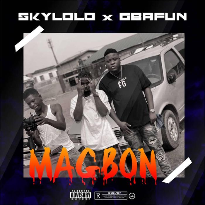 "[Music] Skylolo – ""Magbon"" Ft. Gbafun 