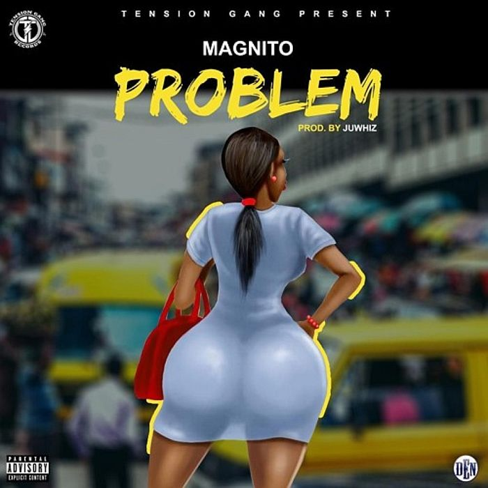 [Music + Video] Magnito – Problem | Mp3 + Mp4 Magnit17