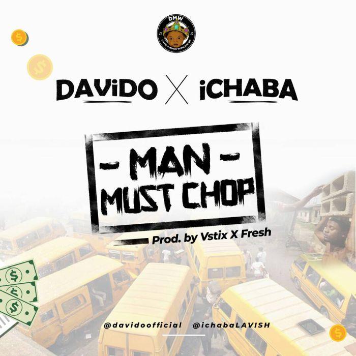[Download Music] Ichaba x Davido – Man Must Chop Man-mu10