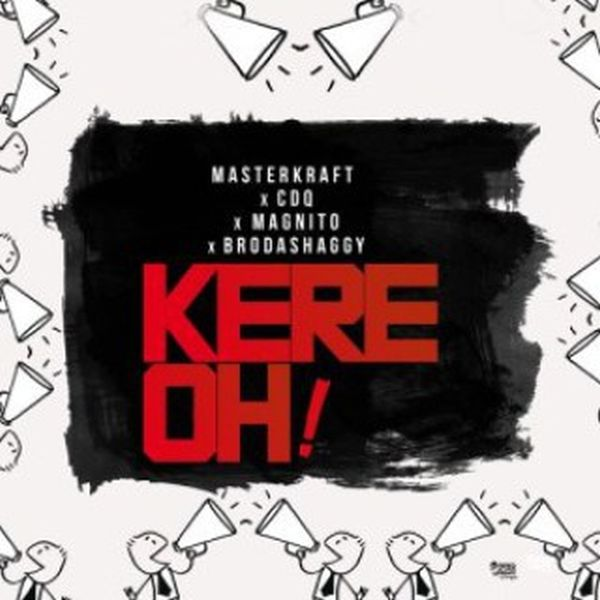 [Download Music] Masterkraft Ft. CDQ, Magnito & Broda Shaggi – Kere Oh! Master10